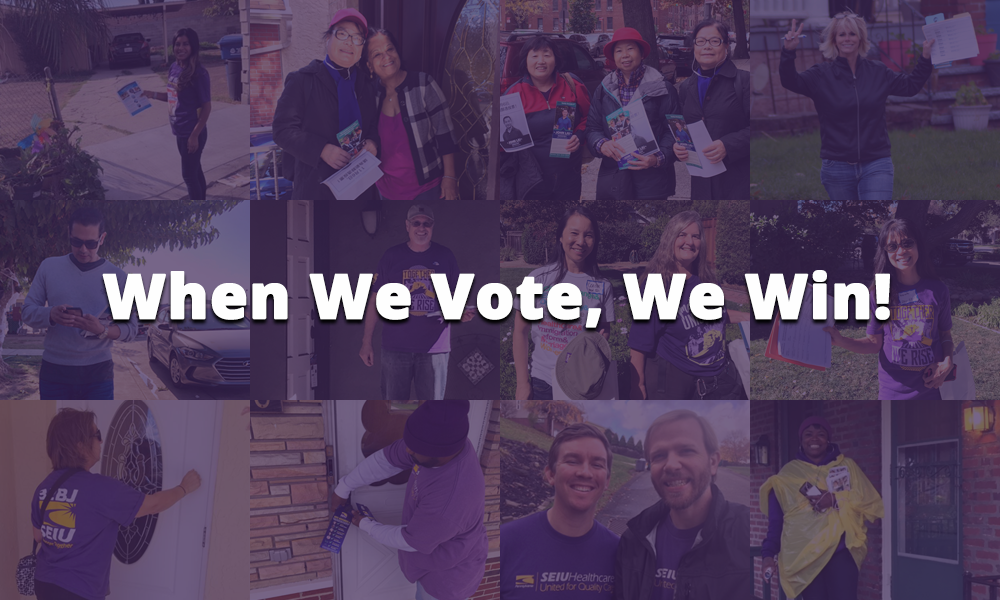 Collage of SEIU members canvassing to get out the vote. overlay text: When We Vote, We Win!